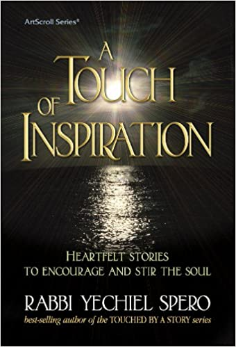 A Touch of Inspiration: Rabbi Yechiel Spero: 9781422609484: Amazon