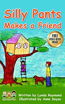 Silly Pants Makes a Friend: A Sweet Story of Friendship for Children ages 2 - 6 by [Raymond, Lynda]