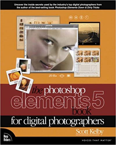 The Photoshop Elements 5 Book For Digital Photographers Scott Kelby