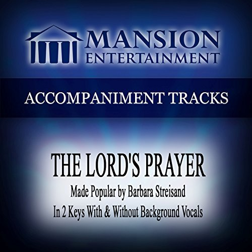 The Lord's Prayer (Made Popular by Barbara Streisand) [Accompaniment Track] ()