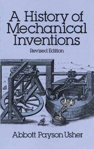A History of Mechanical Inventions: Revised Edition [Abbott Payson Usher] (Tapa Blanda)