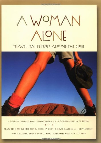 A Woman Alone: Travel Tales from Around the Globe pdf epub