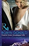 Powerful Greek, Housekeeper Wife by Robyn Donald front cover