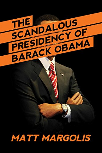 The Scandalous Presidency of Barack Obama
