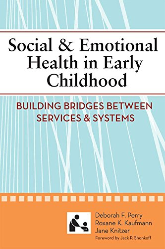 Social and Emotional Health in Early Childhood: Building Bridges Between Services and Systems (SCCMH)
