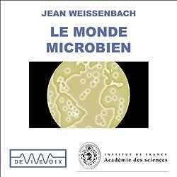 Le Monde microbien - Des origines de la vie aux nanotechnologies