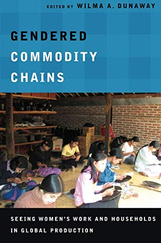 Books : Gendered Commodity Chains: Seeing Women's Work and Households in Global Production