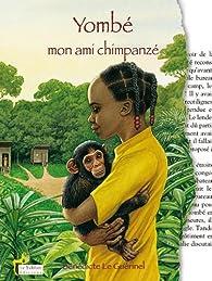 Yombé, mon ami chimpanzé par Bénédicte Le Guérinel
