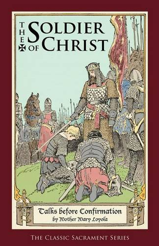 The Soldier of Christ: Talks before Confirmation ebook