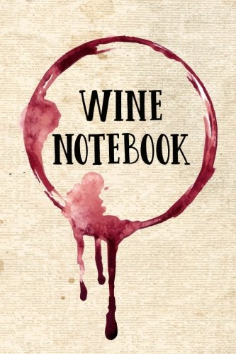 Wine Notebook: Wine Tasting & Collection Log Book (V2)
