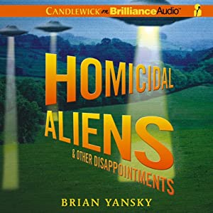 Homicidal Aliens and Other Disappointments Audiobook