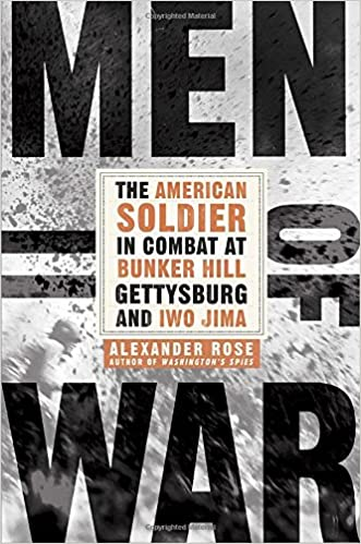 Book Men of War: The American Soldier in Combat at Bunker Hill, Gettysburg, and Iwo Jima