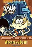 Arcade or Bust! (the Loud House) (Deluxe Junior Novel)