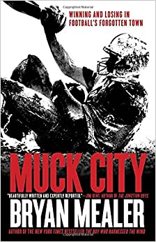 Book Muck City: Winning and Losing in Football's Forgotten Town