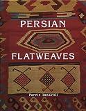Persian Flatweaves, Parviz Tanavoli, 1851493352