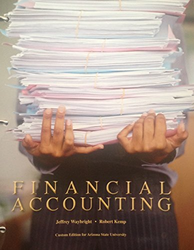 Financial Accounting (Custom Edition for Arizona State University)