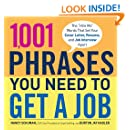 1,001 Phrases You Need to Get a Job: The 'Hire Me' Words that Set Your Cover Letter, Resume, and Job Interview Apart