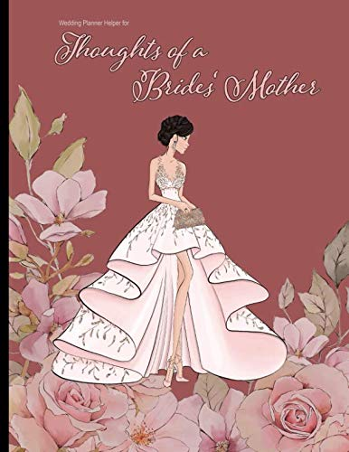 Christian Bachelorette Party Ideas (Wedding Planner Helper for Thoughts of a Brides' Mother: Wedding Planning Notebook For Complete Wedding With Undated Calendar Planner, Checklist, Journal, Note and Ideas: Wedding)