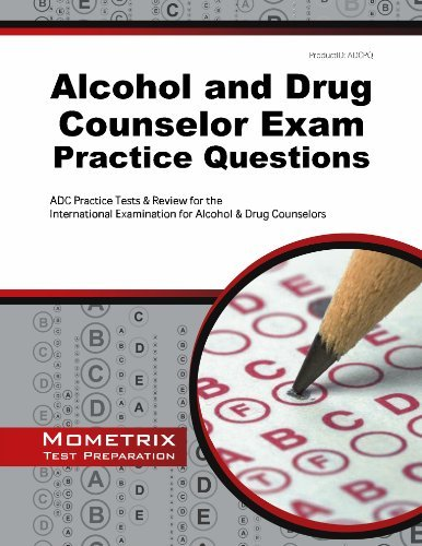 By ADC Exam Secrets Test Prep Team Alcohol and Drug Counselor Exam Practice Questions: ADC Practice Tests & Review for the Internationa [Paperback]