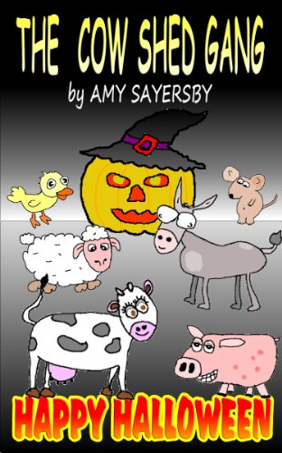 Happy Halloween (The Cow Shed Gang Series Of Books)