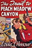 Front cover for the book The Trail to Peach Meadow Canyon by Louis L'Amour