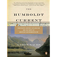 The Humboldt Current: Nineteenth-Century Exploration and the Roots of American Environmentalism (English Edition)
