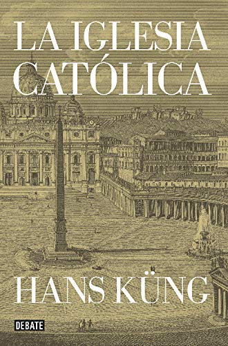 La Iglesia católica (Historia): Amazon.es: Küng, Hans, Albert Borrás Malo;: Libros