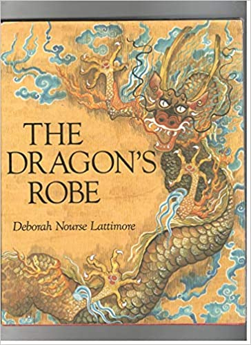 e4bedd34534 The Dragon s Robe  Deborah Nourse Lattimore  9780060237233  Amazon ...