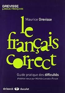 Le français correct : Guide pratique des difficultés par Grevisse