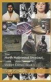 The North Hollywood Shootout (Violent Crimes) (Volume 1)