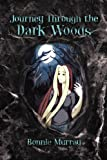Journey Through the Dark Woods, Bonnie Murray, 1441526358