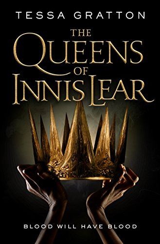 The Queens of Innis Lear by [Gratton, Tessa]