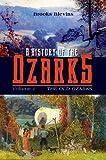 A History of the Ozarks, Volume 1: The Old Ozarks