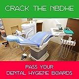 Crack the NBDHE - Simulate the Dental Hygiene Board Examination (2018-2019 Edition) [Digital Download]
