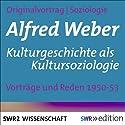 Kulturgeschichte als Kultursoziologie Hörbuch von Alfred Weber Gesprochen von: Alfred Weber