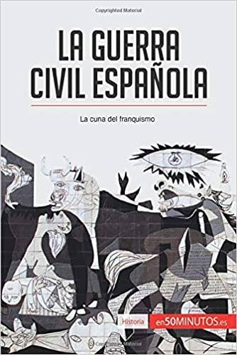La guerra civil española: La cuna del franquismo: Amazon.es: 50Minutos, .: Libros
