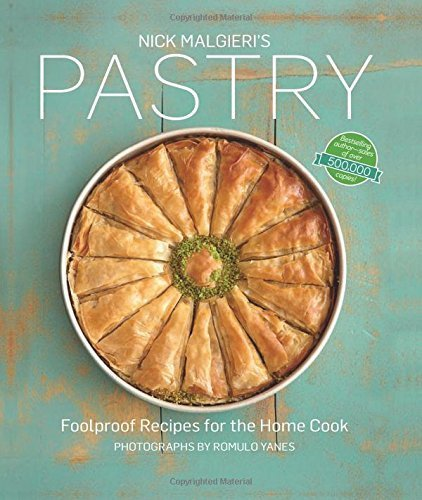 Nick Malgieri's Pastry: Foolproof Recipes for the Home Cook by Nick Malgieri (2014-09-11)