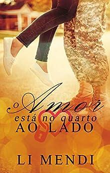 O amor está no quarto ao Lado (Amor Militar Livro 2) por [Mendi, Li]