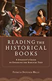 Reading the Historical Books: A Student's Guide to Engaging the Biblical Text