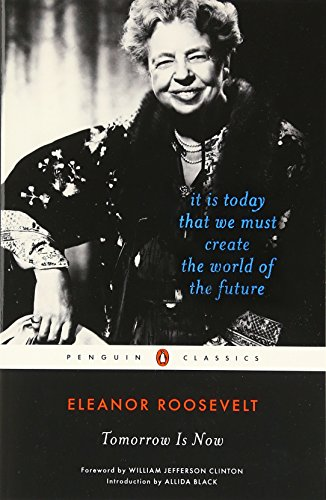 Tomorrow Is Now: It Is Today That We Must Create The World Of The Future (Penguin Classics)