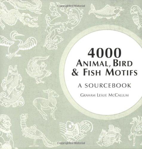 4000 Animal, Bird and Fish Motifs: A -
