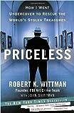 Priceless, Robert K. Wittman and John Shiffman, 0307461483
