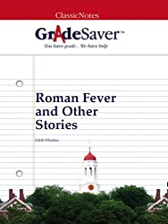 GradeSaver (TM) ClassicNotes: Roman Fever and Other Stories (English Edition)