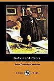 Reform and Politics, John Greenleaf Whittier, 1406522473