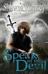 Speak of the Devil by Shawna Romkey (2013-03-15)