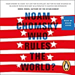 Who Rules the World?: Reframings | Noam Chomsky
