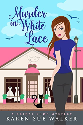 Murder in White Lace: A Bridal Shop Cozy Mystery (Bridal Shop Mysteries Book - Walker Karen Shop