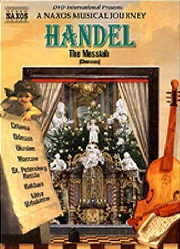 Handel - The Messiah (Choruses) - A Naxos Musical Journey
