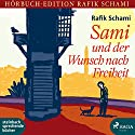 Sami und der Wunsch nach Freiheit Hörbuch von Rafik Schami Gesprochen von: Wolfgang Berger