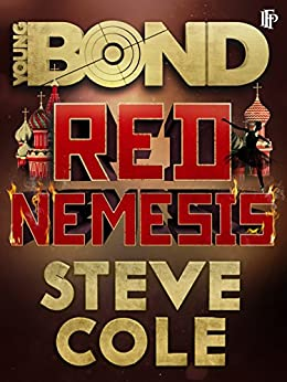 Young Bond: Red Nemesis by [Cole, Steve]
